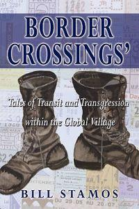 Border Crossings': Tales of Transit and Transgression Within the Global Village