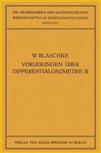 Vorlesungen  ber Differentialgeometrie Und Geometrische Grundlagen Von Einsteins Relativit tstheorie III