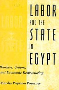 Labor and the State in Egypt, 1952-1994