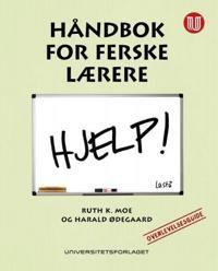 Håndbok for ferske lærere - Ruth K. Moe, Harald Ødegaard | Ridgeroadrun.org