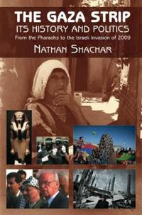 Gaza strip - its history and politics - from the pharaohs to the israeli in