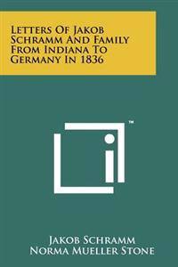 Letters of Jakob Schramm and Family from Indiana to Germany in 1836
