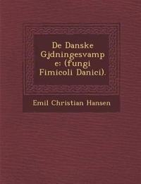De Danske Gj¿dningesvampe: (fungi Fimicoli Danici).
