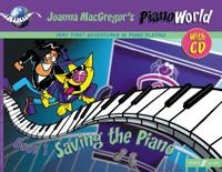 Pianoworld -- Saving the Piano, Bk 1: Very First Adventures in Piano Playing, Book & CD