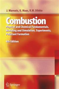 Combustion: Physical and Chemical Fundamentals, Modeling and Simulation, Experiments, Pollutant Formation