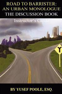 Road to Barrister: An Urban Monologue: The Discussion Book (Instructor): Instructor's Guide