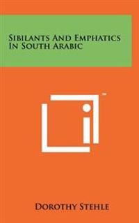 Sibilants and Emphatics in South Arabic
