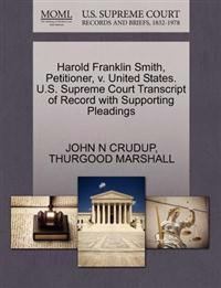Harold Franklin Smith, Petitioner, V. United States. U.S. Supreme Court Transcript of Record with Supporting Pleadings