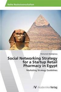 Social Networking Strategy for a Startup Retail Pharmacy in Egypt