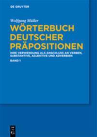Worterbuch Deutscher Prapositionen: Die Verwendung ALS Anschluss an Verben, Substantive, Adjektive Und Adverbien