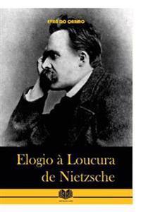 Elogio a Loucura de Nietzsche