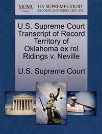 U.S. Supreme Court Transcript of Record Territory of Oklahoma Ex Rel Ridings V. Neville