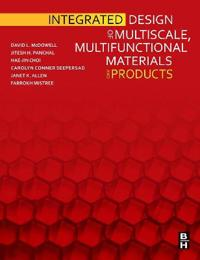 Integrated Design of Multiscale Mulitifunctional Materials and Products