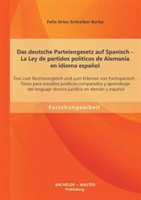 Das Deutsche Parteiengesetz Auf Spanisch (La Ley de Partidos Politicos de Alemania En Idioma Espanol)