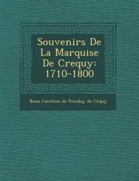 Souvenirs De La Marquise De Crequy: 1710-1800
