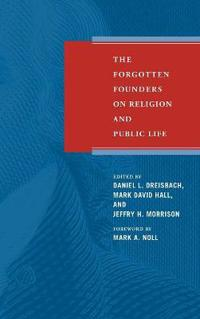 The Forgotten Founders on Religion and Public Life