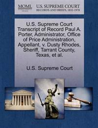 U.S. Supreme Court Transcript of Record Paul A. Porter, Administrator, Office of Price Administration, Appellant, V. Dusty Rhodes, Sheriff, Tarrant County, Texas, et al.
