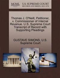 Thomas J. O'Neill, Petitioner, V. Commissioner of Internal Revenue. U.S. Supreme Court Transcript of Record with Supporting Pleadings