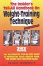 Insider's Tell-All Handbook on Weight-Training Technique