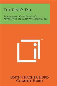 The Devil's Tail: Adventures of a Printer's Apprentice in Early Williamsburg