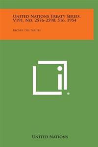 United Nations Treaty Series, V191, No. 2576-2590, 516, 1954: Recueil Des Traites