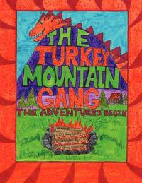 The Turkey Mountain Gang: the Adventures Begin