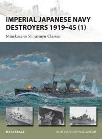 Kuvahaun tulos haulle Imperial Japanese Navy Destroyers 1919–45 (1): Minekaze to Shiratsuyu Classes