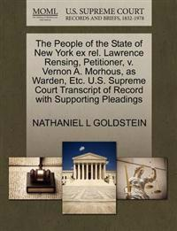 The People of the State of New York Ex Rel. Lawrence Rensing, Petitioner, V. Vernon A. Morhous, as Warden, Etc. U.S. Supreme Court Transcript of Record with Supporting Pleadings