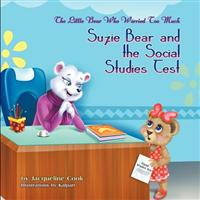 The Little Bear Who Worried Too Much: Suzie Bear and the Social Studies Test