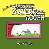 The Adventures of Mister Squirrel Acorn