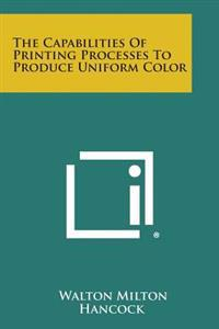 The Capabilities of Printing Processes to Produce Uniform Color