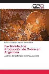 Factibilidad de Produccion de Cobre En Argentina