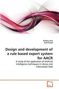Design and Development of a Rule Based Expert System for Aacr