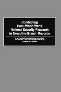 Conducting Post-World War II National Security Research in Executive Branchrecords