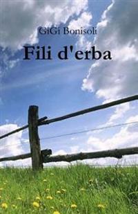 Fili D'Erba: Dicono Un Romanzo...