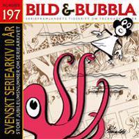 Bild & Bubbla. Svenskt Seriearkiv 10 år