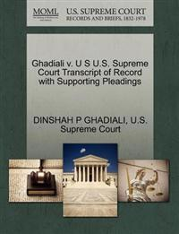 Ghadiali V. U S U.S. Supreme Court Transcript of Record with Supporting Pleadings