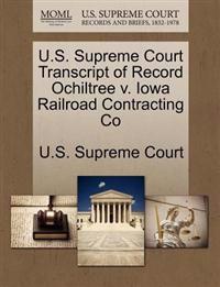 U.S. Supreme Court Transcript of Record Ochiltree V. Iowa Railroad Contracting Co