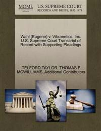 Wahl (Eugene) V. Vibranetics, Inc. U.S. Supreme Court Transcript of Record with Supporting Pleadings