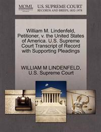 William M. Lindenfeld, Petitioner, V. the United States of America. U.S. Supreme Court Transcript of Record with Supporting Pleadings