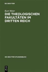 Die Theologischen Fakultäten Im Dritten Reich