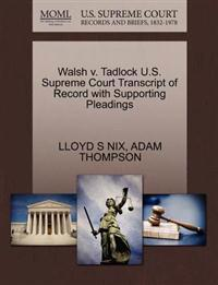 Walsh V. Tadlock U.S. Supreme Court Transcript of Record with Supporting Pleadings