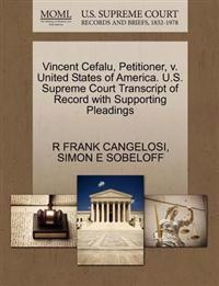 Vincent Cefalu, Petitioner, V. United States of America. U.S. Supreme Court Transcript of Record with Supporting Pleadings