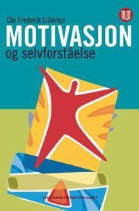 Motivasjon og selvforståelse - Ole Fredrik Lillemyr | Inprintwriters.org