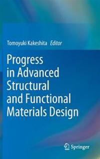 Progress in Advanced Structural and Functional Materials Design