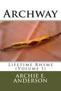 Archway: Lifetime Rhyme (I)