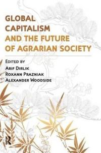 Global Capitalism and the Future of Agrgarian Society