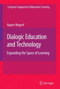 Dialogic, Education and Technology