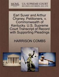 Earl Suver and Arthur Chaney, Petitioners, V. Commonwealth of Kentucky. U.S. Supreme Court Transcript of Record with Supporting Pleadings