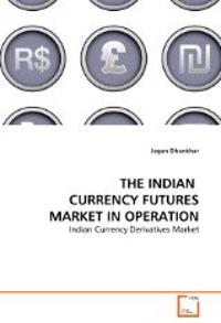 The Indian Currency Futures Market in Operation